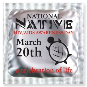 National Native HIV/AIDS Awareness Day Condoms (March 20)